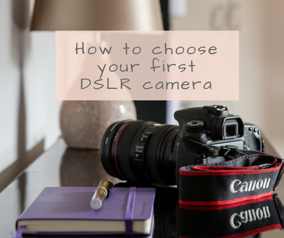 How to choose your first DSLR camera. The ultimate buyer's ...
